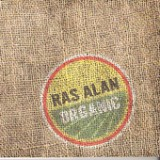 Organic Lyrics Ras Alan
