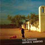 The Crossing Lyrics Sophie B. Hawkins