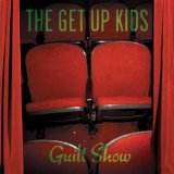 Guilt Show Lyrics The Get Up Kids