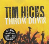 Throw Down Lyrics Tim Hicks