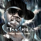 Perfect Storm Lyrics Twista