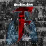 Triple F Life: Friends, Fans And Family Lyrics Waka Flocka Flame