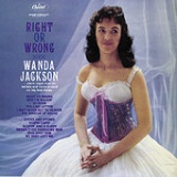 Right Or Wrong Lyrics Wanda Jackson