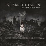 Tear The World Down Lyrics We Are The Fallen