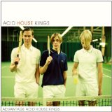 Advantage Acid House Kings Lyrics Acid House Kings