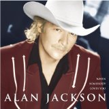 When Somebody Loves You Lyrics Alan Jackson