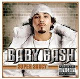 Super Saucy Lyrics Baby Bash