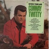 Fifteen Years Ago Lyrics Conway Twitty