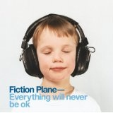 Everything Will Never Be Ok Lyrics Fiction Plane
