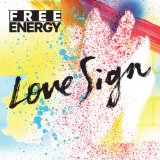 Love Sign Lyrics Free Energy