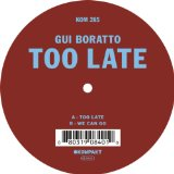 Too Late Lyrics Gui Boratto