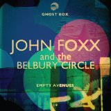 Empty Avenues Lyrics John Foxx & The Belbury Circle