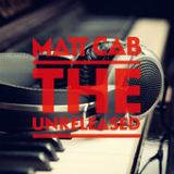 The Unreleased Lyrics Matt Cab
