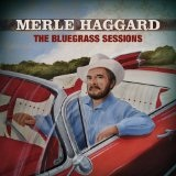 The Bluegrass Sessions Lyrics Merle Haggard