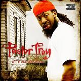 Attitude Adjuster Lyrics Pastor Troy