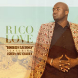 Somebody Else (Remix) [Single] Lyrics Rico Love