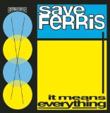 It Means Everything Lyrics Save Ferris