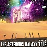Fruit Lyrics The Asteroids Galaxy Tour