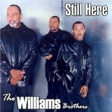 Still Here Lyrics The Williams Brothers