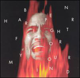 Fight For Your Mind Lyrics Ben Harper