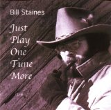 Just Play One Tune More Lyrics Bill Staines