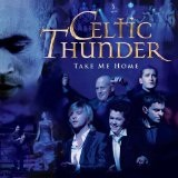 Take Me Home Lyrics Celtic Thunder