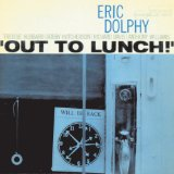 Out To Lunch!  Lyrics Eric Dolphy