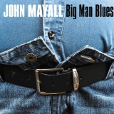 Big Man Blues Lyrics John Mayall