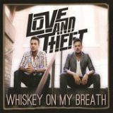 Whiskey on My Breath Lyrics Love & Theft