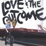 Love & The Outcome Lyrics Love & The Outcome