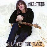 All Over the Place Lyrics Mike Stern