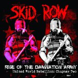 Rise of the Damnation Army - United World Rebellion: Chapter Two Lyrics Skid Row