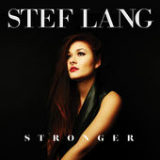 Stronger (Single) Lyrics Stef Lang