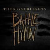 Battle Hymn Lyrics The Bigger Lights