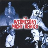 The Wednesday Night Heroes Lyrics The Wednesday Night Heroes
