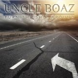 Turn the Ship Around Lyrics Uncle Boaz