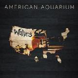 Wolves Lyrics American Aquarium