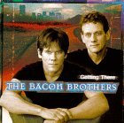 Getting There Lyrics Bacon Brothers, The