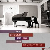 You Should Be So Lucky Lyrics Benmont Tench