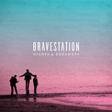 Giants & Dreamers Lyrics Bravestation