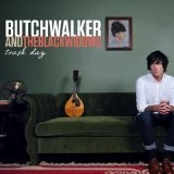 Trash Day (Single) Lyrics Butch Walker