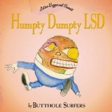 Humpty Dumpty LSD Lyrics Butthole Surfers