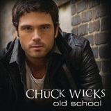 Old School (Single) Lyrics Chuck Wicks