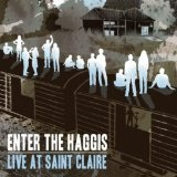Live at Saint Claire Lyrics Enter The Haggis