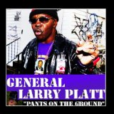 Miscellaneous Lyrics General Larry Platt
