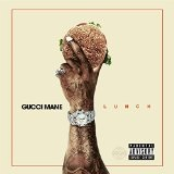 Lunch Lyrics Gucci Mane