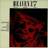 Crushed By The Wheels Of Industry Lyrics Heaven 17