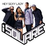 Hey Sexy Lady (Single) Lyrics ISquare