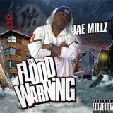 The Flood Warning (Mixtape) Lyrics Jae Millz