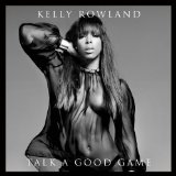 Talk a Good Game Lyrics Kelly Rowland